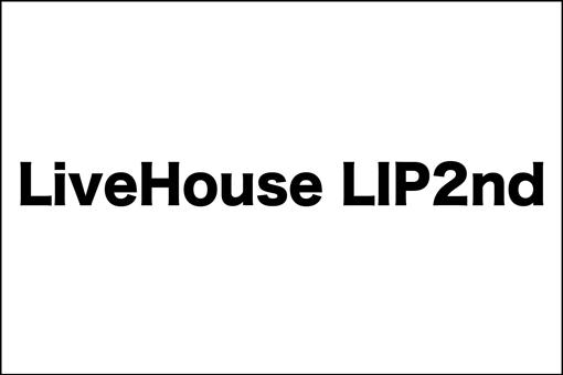 LiveHouse LIP2nd