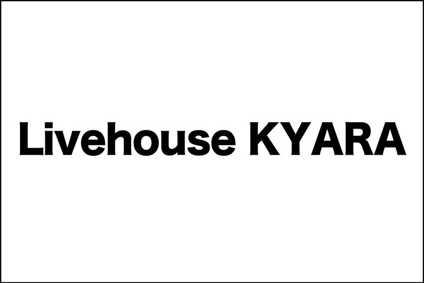 Livehouse KYARA